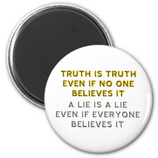 Truth and Lie 6 Cm Round Magnet