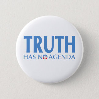 Truth Has No Agenda 6 Cm Round Badge