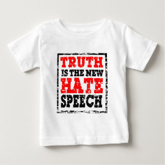 TRUTH IS HATE SPEECH BABY T-Shirt