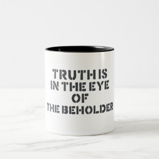 Truth is in the eye of the beholder Two-Tone mug