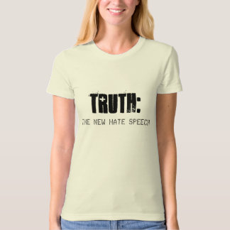 TRUTH is THE NEW HATE SPEECH - Organic Woman's T T-Shirt