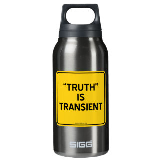 """TRUTH"" IS TRANSIENT"