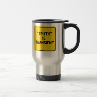 """""""TRUTH"""" IS TRANSIENT STAINLESS STEEL TRAVEL MUG"""