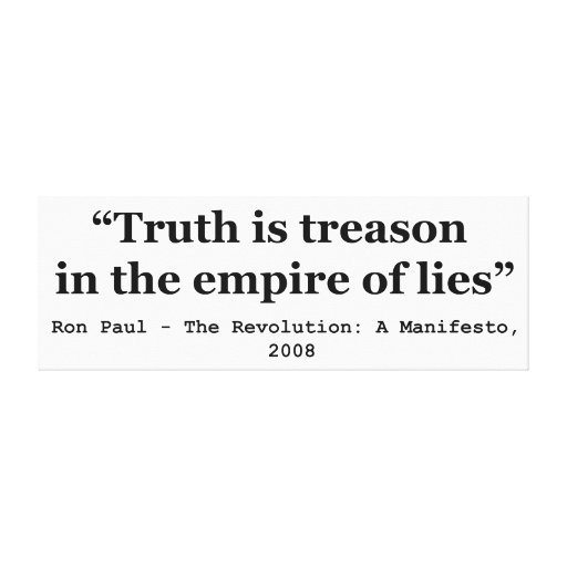 Truth is Treason in the Empire of Lies Ron Paul Gallery Wrapped Canvas