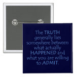 Truth lies somewhere between what happened pin