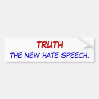 TRUTH, The new hate speech. Bumper Sticker