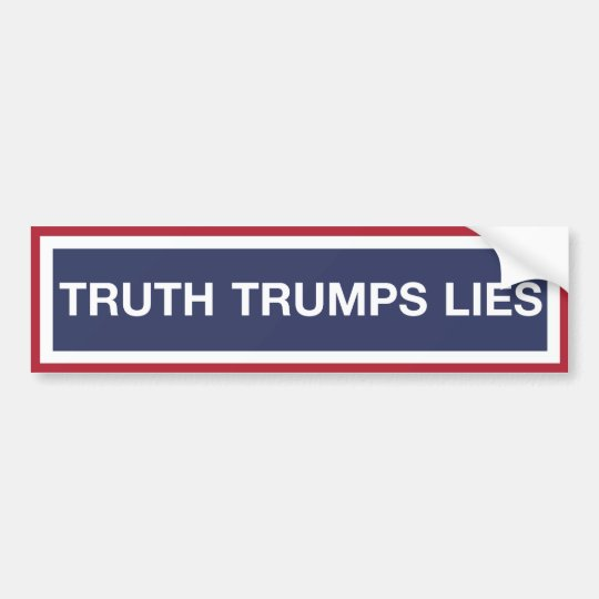 Truth Trumps Lies. Bumper Sticker