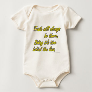 Truth with always be there. Biding it's time... Baby Bodysuit