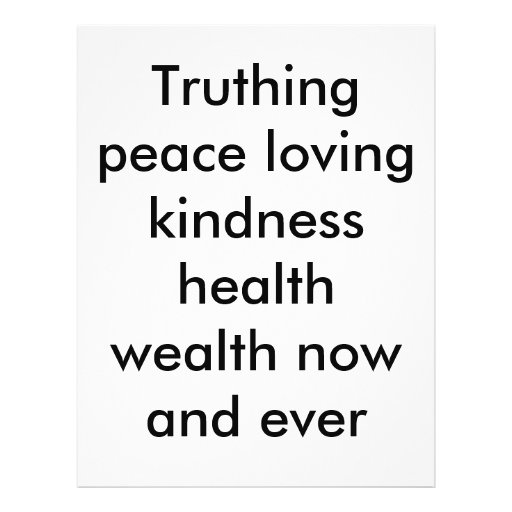Truthing peace loving kindness health wealth no... full color flyer