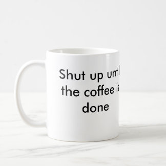 TruXter.org, Shut up until the coffee is done Basic White Mug