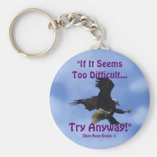 """TRY ANYWAY"" BALD EAGLE Motivational Series Basic Round Button Key Ring"