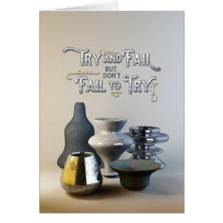 Try & Fail But Don't Fail to Try Stylish Pottery Card