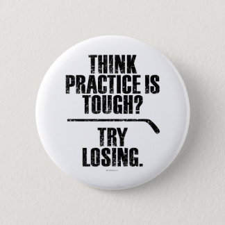 Try Losing (Hockey) 6 Cm Round Badge