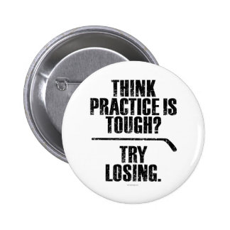 Try Losing (Hockey) 6 Cm Round Badge
