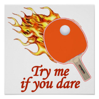 Try Me Flaming Ping Pong Poster