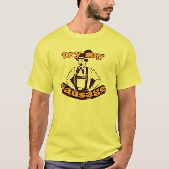 Try My Sausage T-Shirt