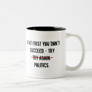 Try Politics Mug