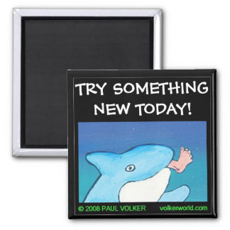TRY SOMETHING NEW $3.00 SQUARE MAGNET
