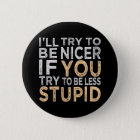 Try To Be Nicer button
