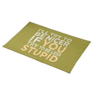 Try To Be Nicer custom color placemat