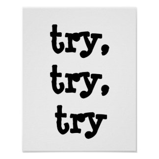 try, try, try poster