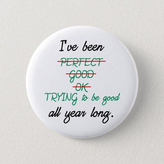 Trying to Be Good 6 Cm Round Badge