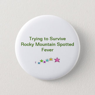 Trying to Survive Rocky Mountain Spotted Fever 6 Cm Round Badge