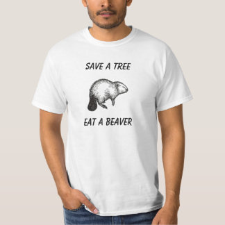 ts23, Save a Tree, Eat a Beaver T-Shirt