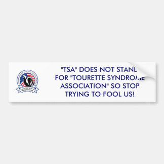 """""""TSA"""" DOES NOT STAND FOR """"TOURETTE SYNDROM CAR BUMPER STICKER"""
