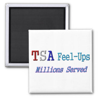TSA Feel-Ups Millions Served Square Magnet
