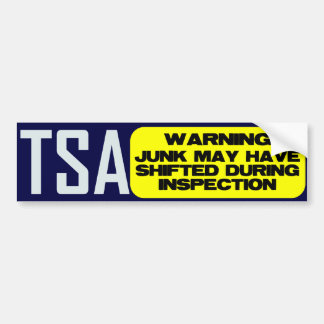 TSA: JUNK MAY HAVE SHIFTED BUMPER STICKER