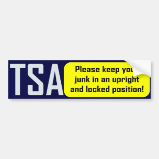 TSA: Keep Your Junk Upright Bumper Sticker