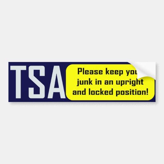 TSA: Keep Your Junk Upright Bumper Sticker