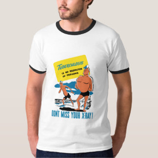 Tuberculosis Is No Respecter Of Persons -- WW2 T-Shirt