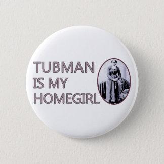 Tubman is my homegirl 6 cm round badge