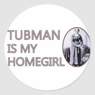 Tubman is my homegirl classic round sticker