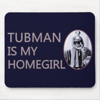 Tubman is my homegirl mouse pad