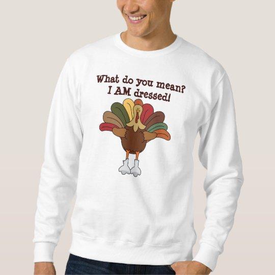 "Tucker Turkey ""I am Dressed!"" Shirt"