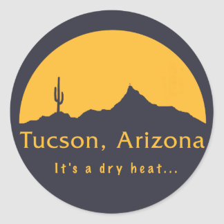 Tucson, Arizona - It's a dry heat... Classic Round Sticker