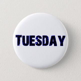 Tuesday Day of the Week Merchandise 6 Cm Round Badge