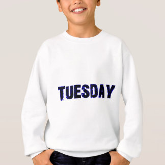 Tuesday Day of the Week Merchandise Sweatshirt