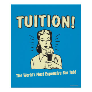 Tuition: Most Expensive Bar Tab Poster