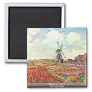 Tulips From Holland By Claude Monet Magnet