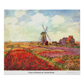 Tulips of Holland by Claude Monet Poster