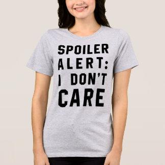 Tumblr T-Shirt Spoiler Alert I Don't Care