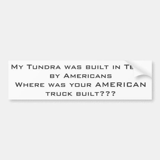Tundra made in America Bumper Sticker