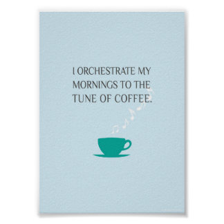 Tune of Coffee Print 5 in x 7 in Poster