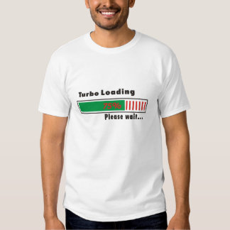 Turbo Loading Please wait Tshirts