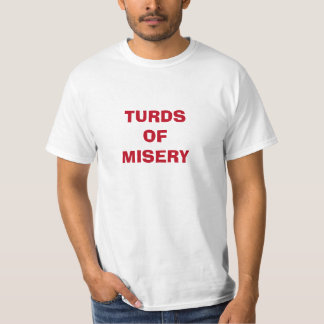 TURDS OF MISERY T-Shirt