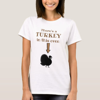 Turkey in The Oven Shirt